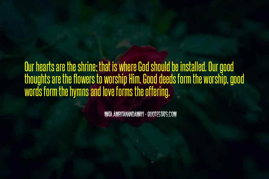 Quotes About Heart And Flowers #1140409