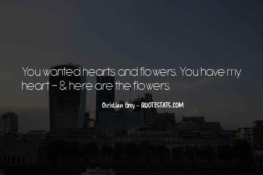 Quotes About Heart And Flowers #1577502