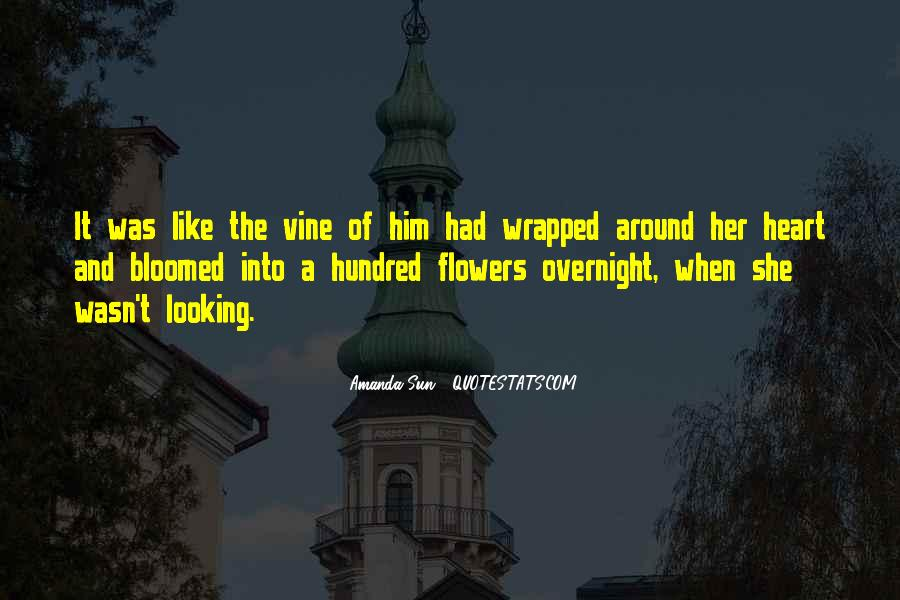 Quotes About Heart And Flowers #374303