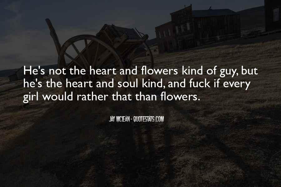 Quotes About Heart And Flowers #510158