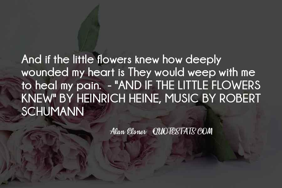 Quotes About Heart And Flowers #579164