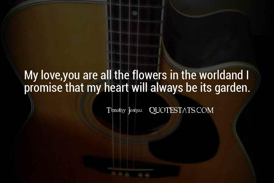 Quotes About Heart And Flowers #737942