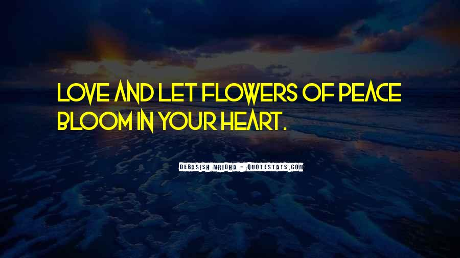 Quotes About Heart And Flowers #884045