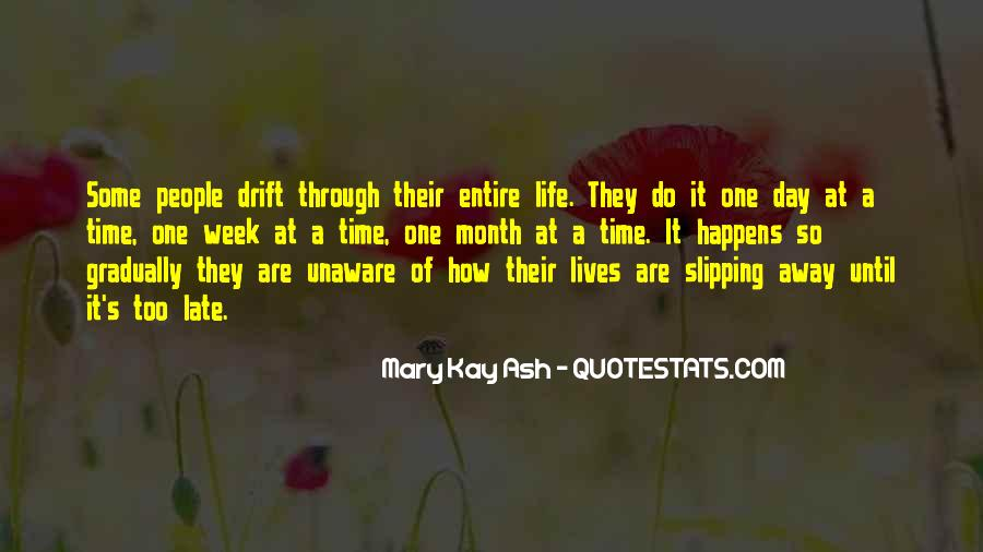 Quotes About Life Slipping Away #535866