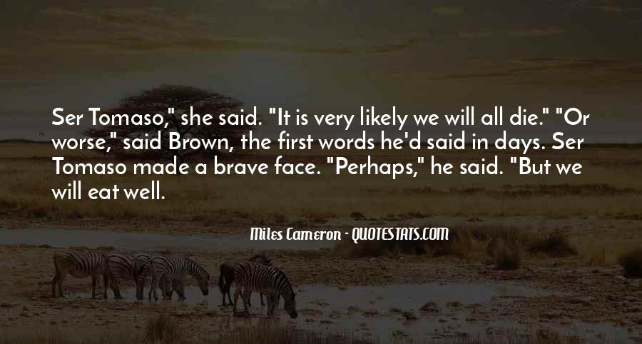 Quotes About A Brave Face #452099