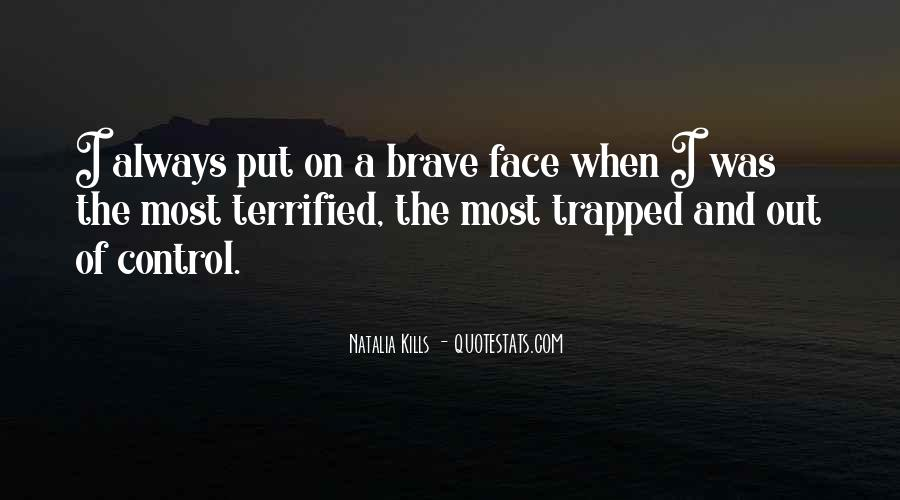 Quotes About A Brave Face #830419