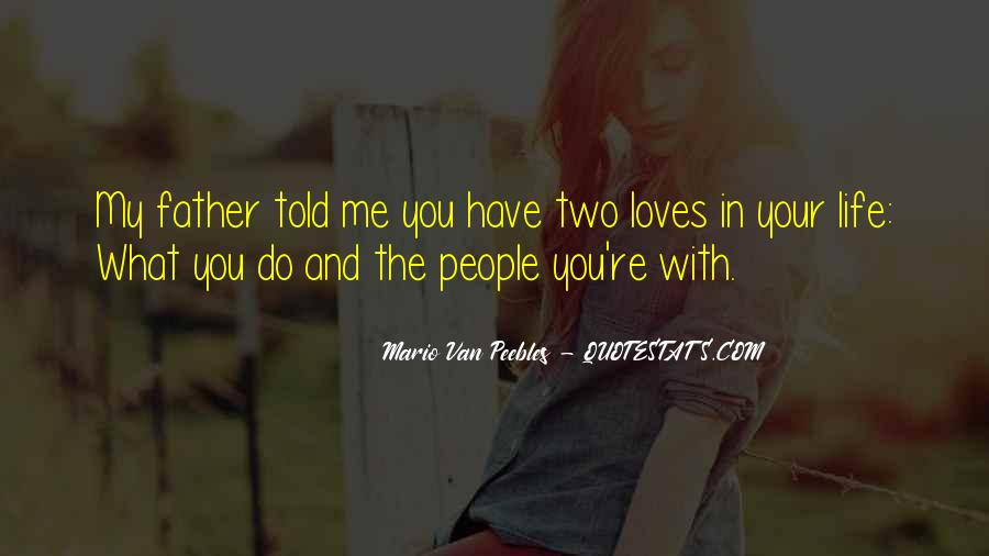 Quotes About Two Loves #1727223