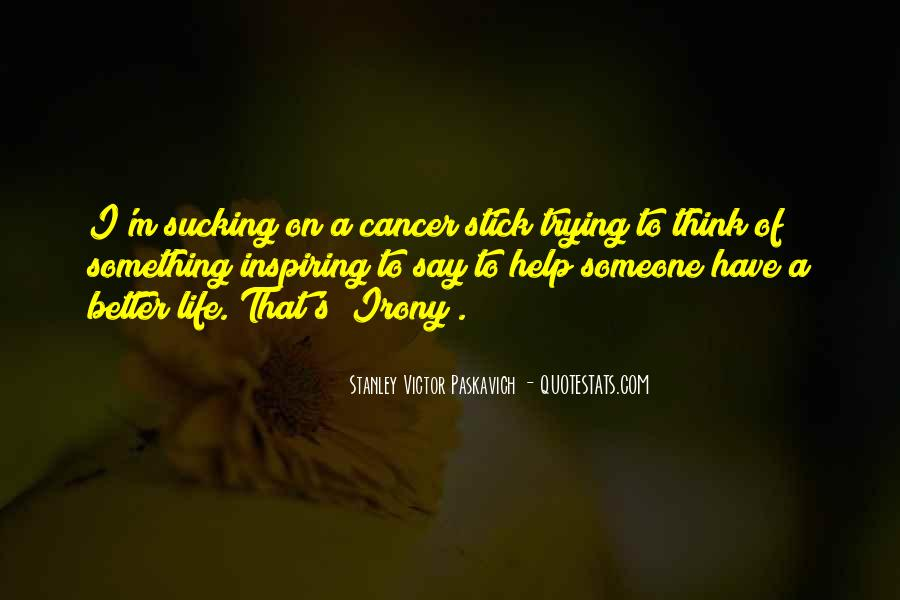 Quotes About Cancer And Life #1099096