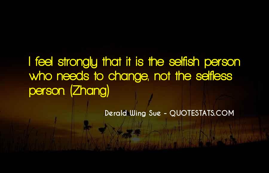 Quotes About Selfish Person #1240297