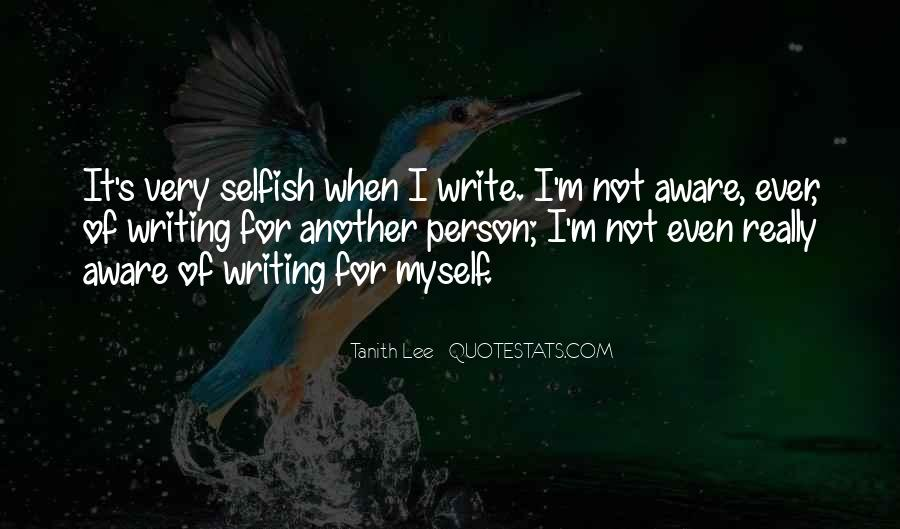 Quotes About Selfish Person #1653746