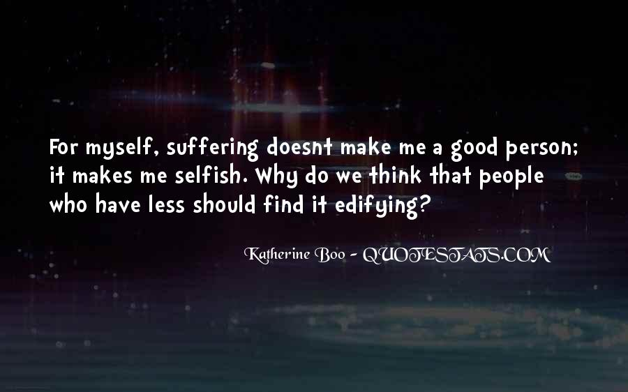 Quotes About Selfish Person #1708982