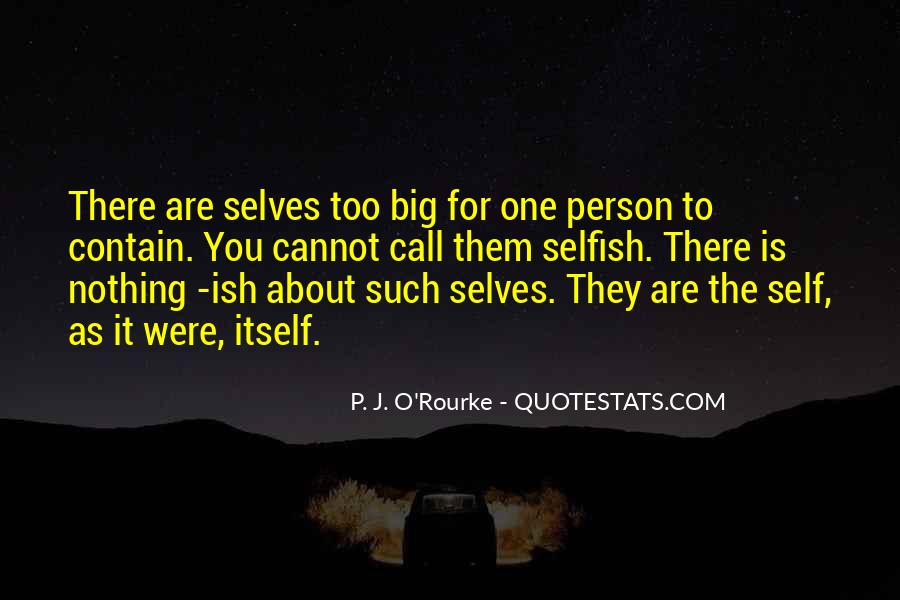Quotes About Selfish Person #826383