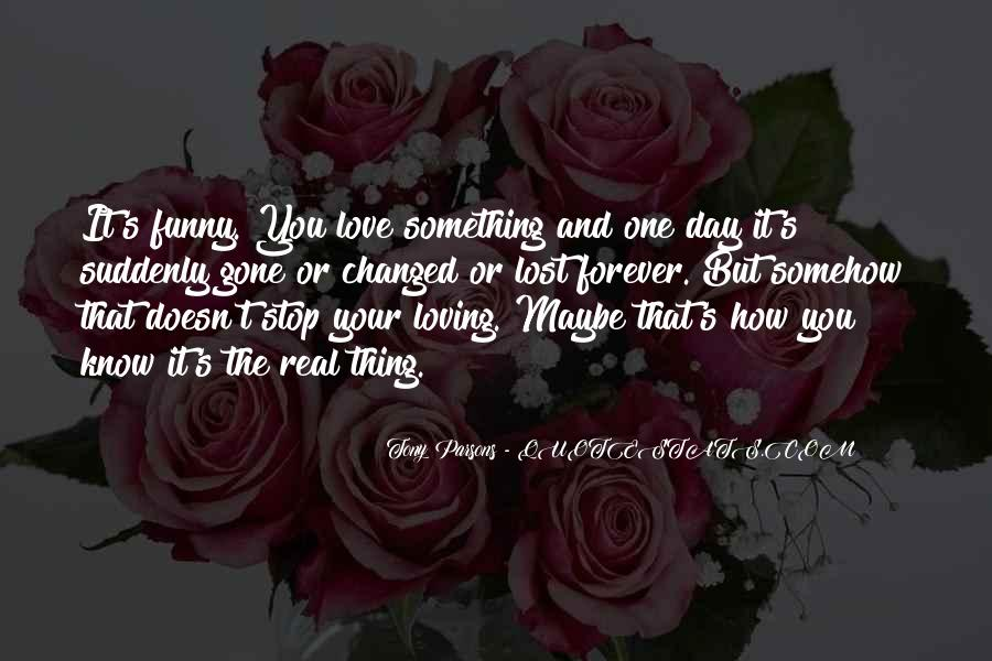 Quotes About Loving Someone Who Doesn't Know You Love Them #131995