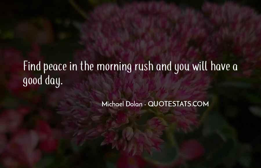 Quotes About Morning Rush #1021977