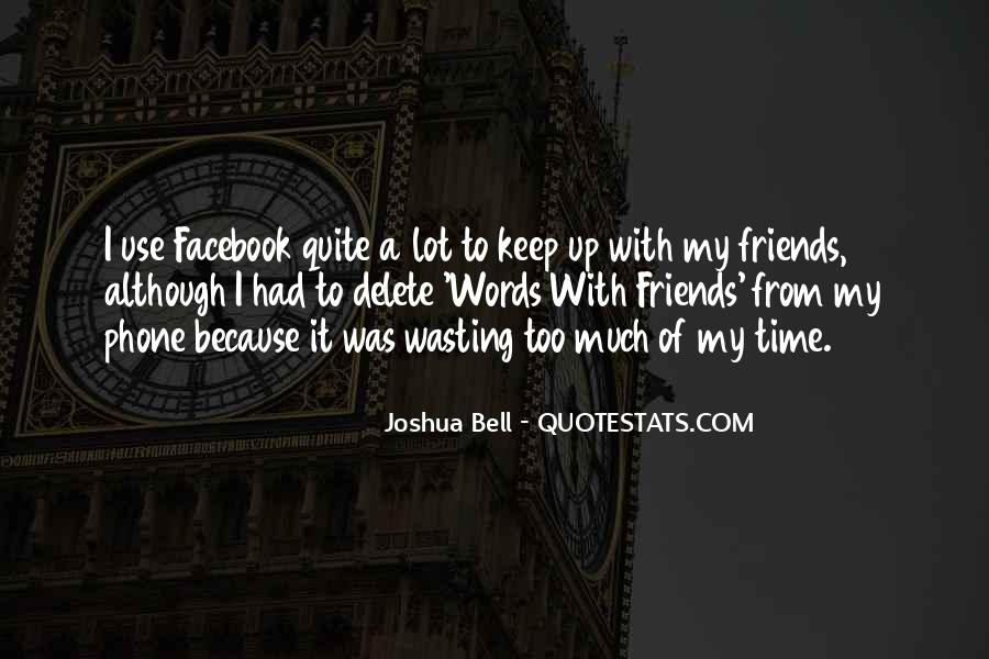 Quotes About Friends Wasting Your Time #772195