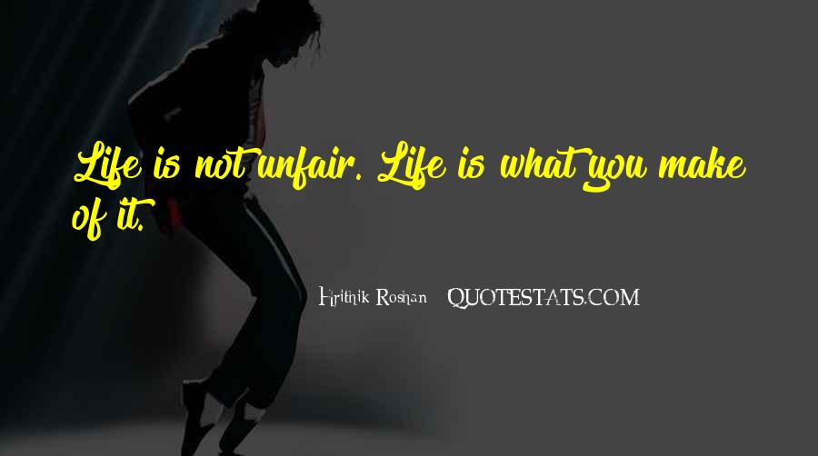 Quotes About How Life Is Unfair #295250