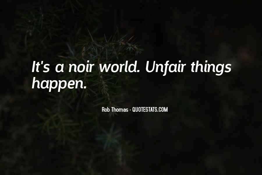 Quotes About How Life Is Unfair #395647