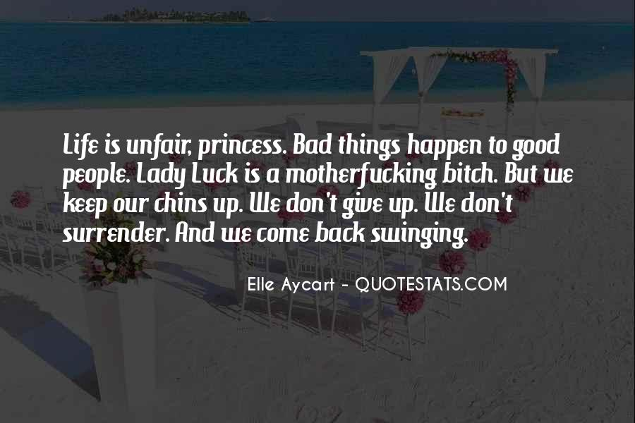 Quotes About How Life Is Unfair #446359