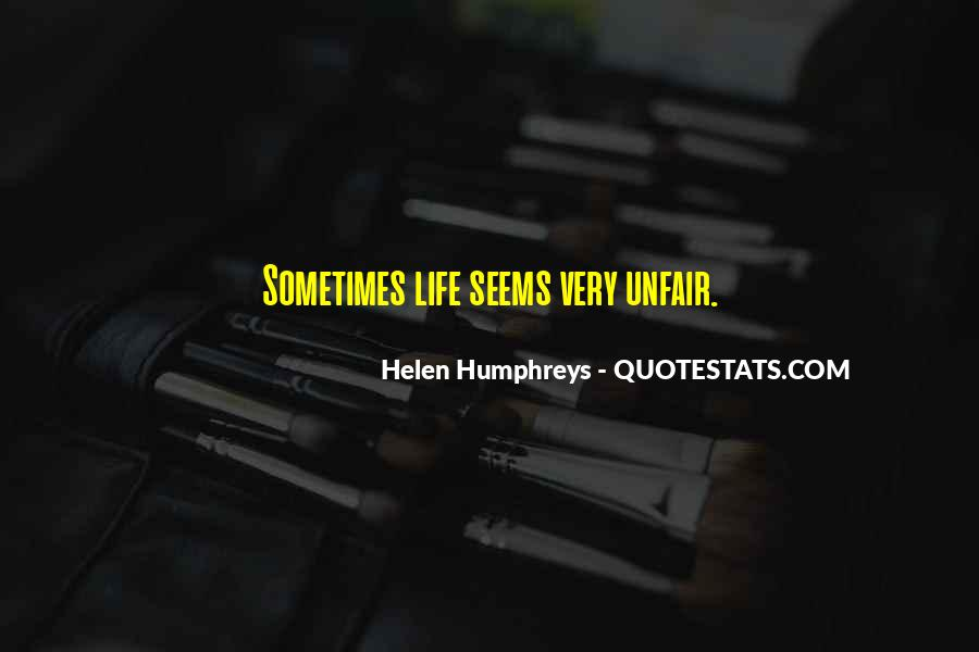 Quotes About How Life Is Unfair #667236