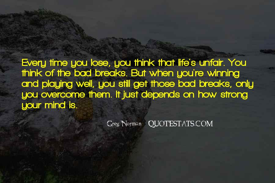 Quotes About How Life Is Unfair #764770