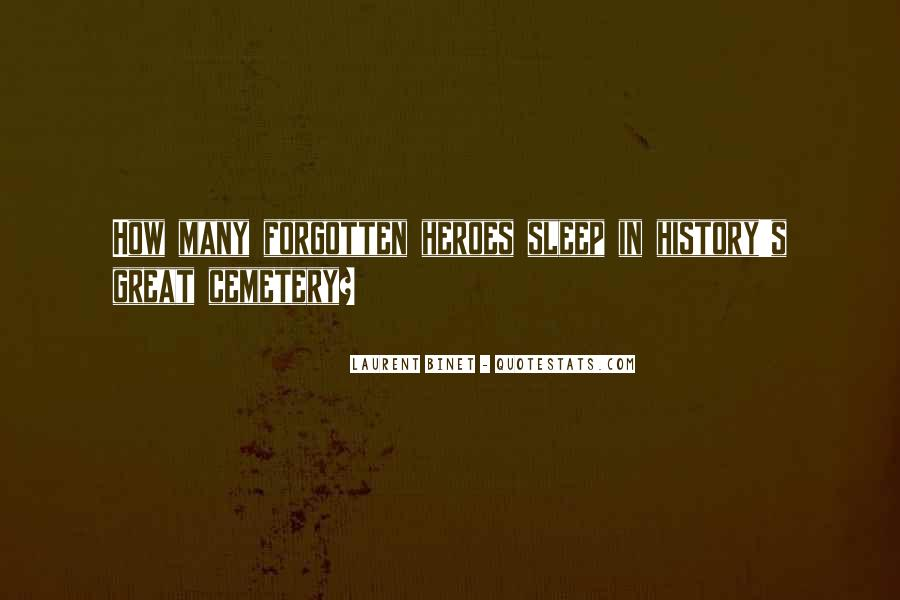 Quotes About Forgotten Heroes #842651