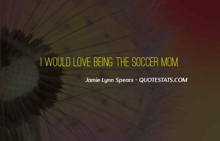Quotes About Soccer And Love #1865419