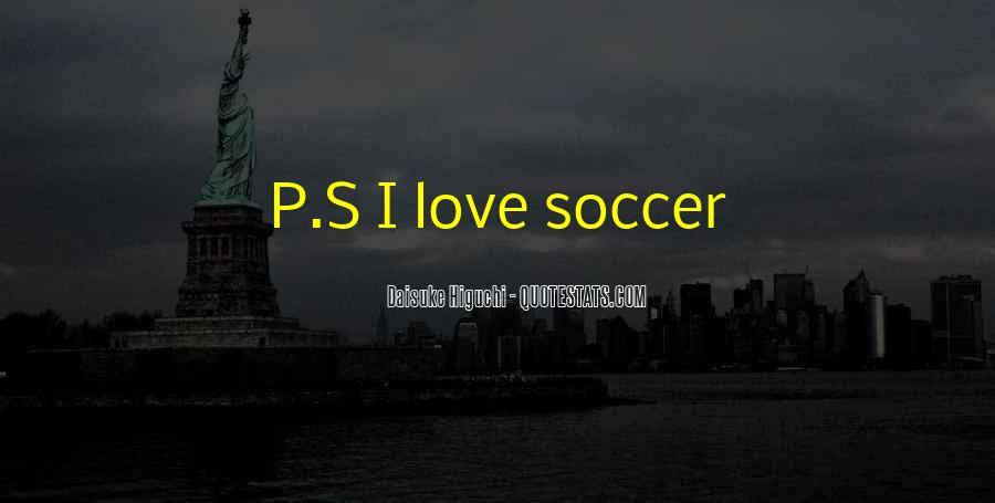 Quotes About Soccer And Love #322195