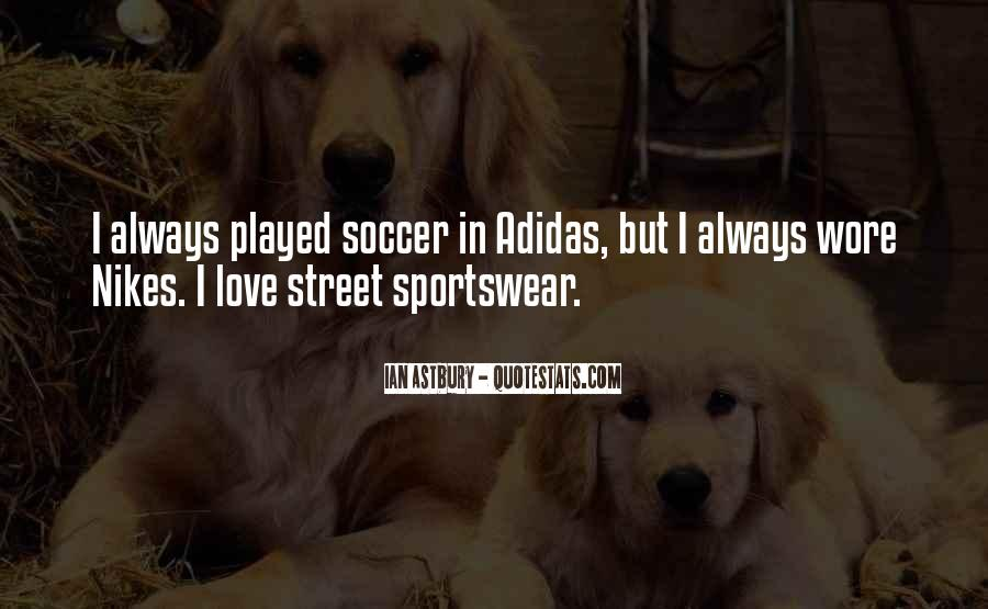 Quotes About Soccer And Love #410698