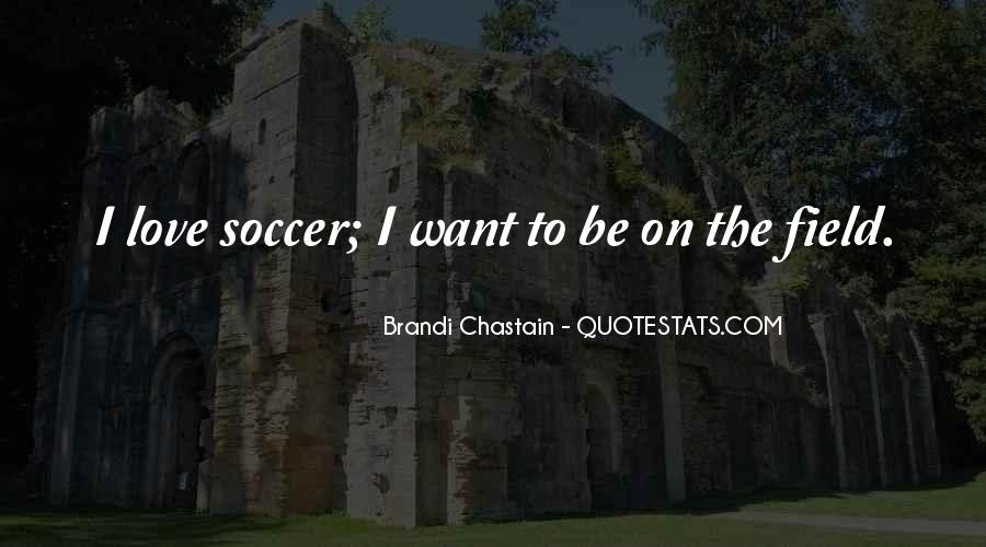 Quotes About Soccer And Love #624448