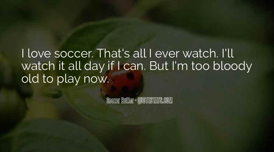 Quotes About Soccer And Love #901446