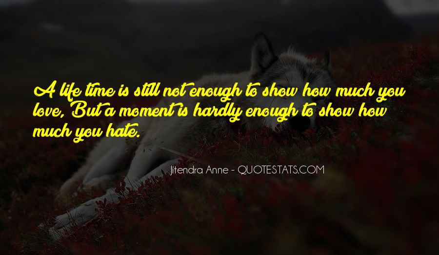 Quotes About Not Enough Time #139379
