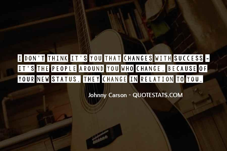 Quotes About Change Status #489450