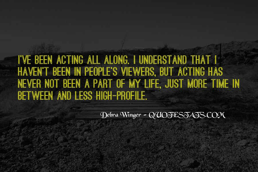 Quotes About Life Profile #1473529