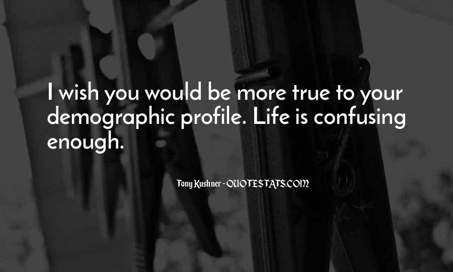 Quotes About Life Profile #777782