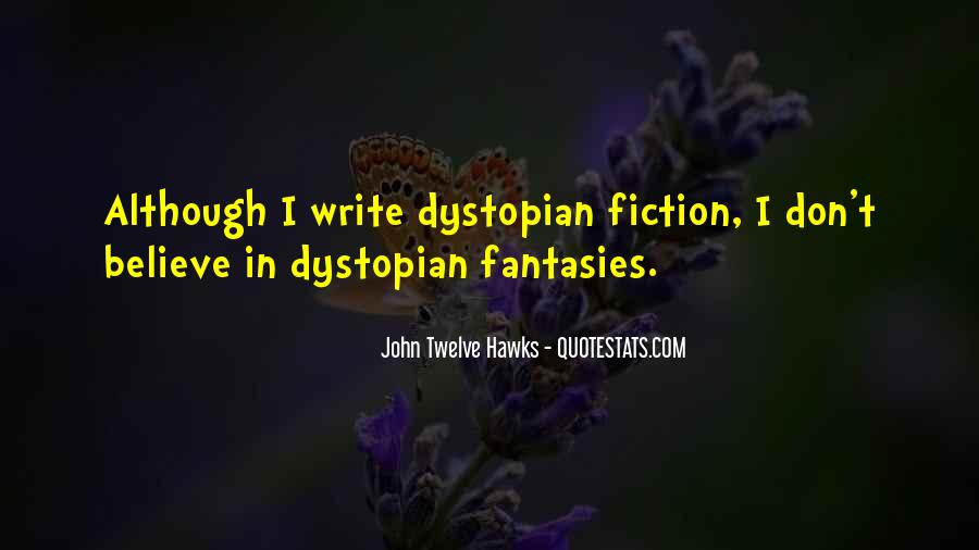 Quotes About Dystopian Fiction #1064515