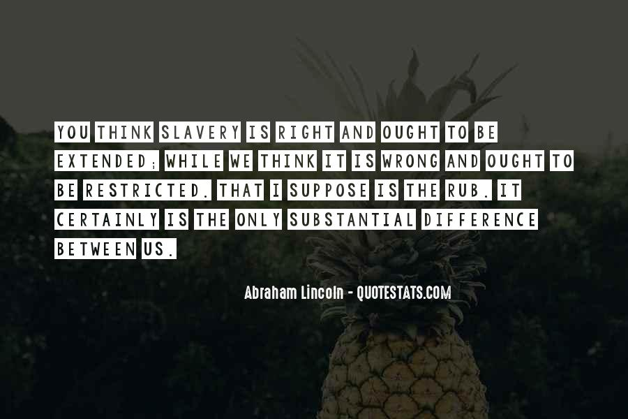 Quotes About Slavery Lincoln #1110603
