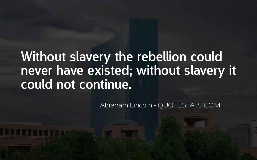 Quotes About Slavery Lincoln #1692683
