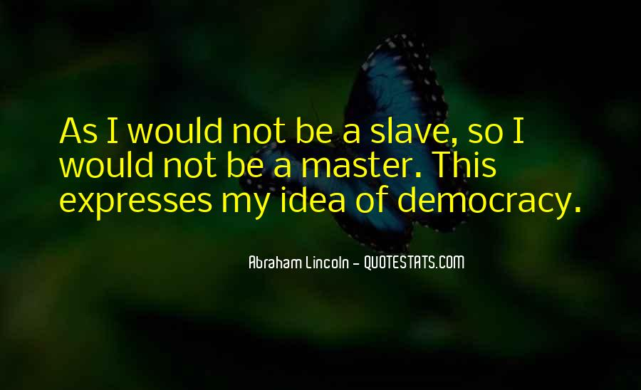 Quotes About Slavery Lincoln #186606