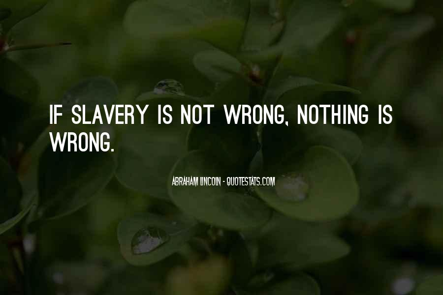 Quotes About Slavery Lincoln #680849