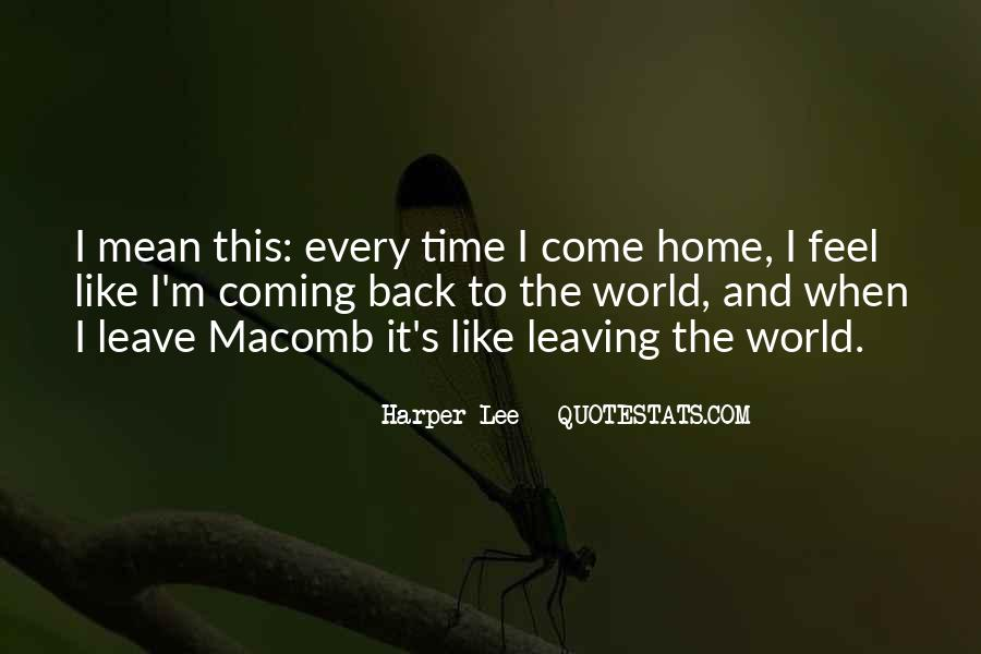 Quotes About Leaving Home And Not Coming Back #1548632