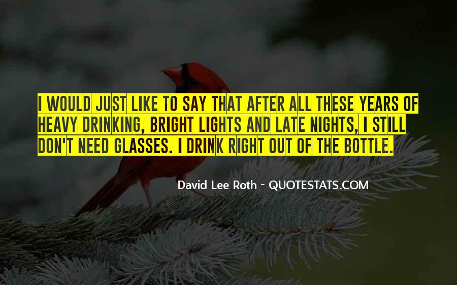Quotes About Heavy Drinking #377334
