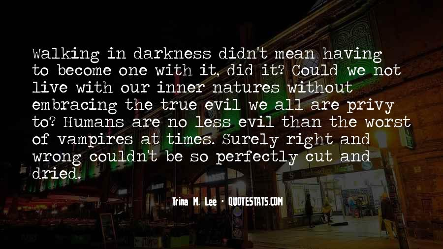 Quotes About Embracing The Darkness #1220873