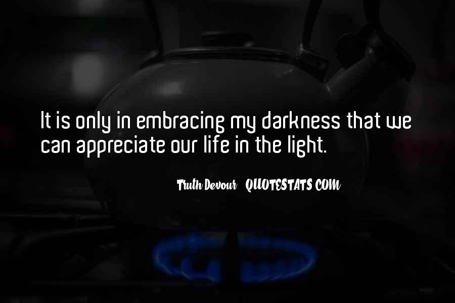 Quotes About Embracing The Darkness #1713493