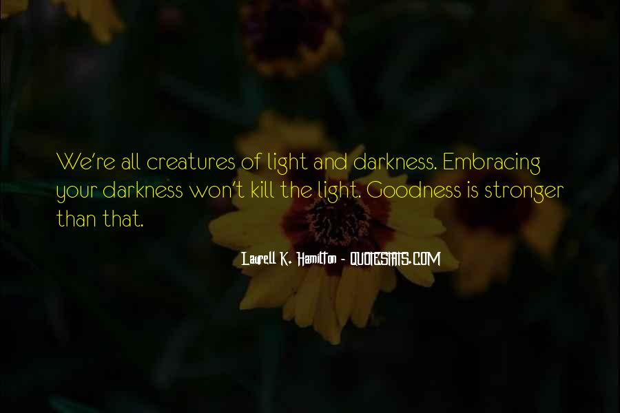 Quotes About Embracing The Darkness #424970