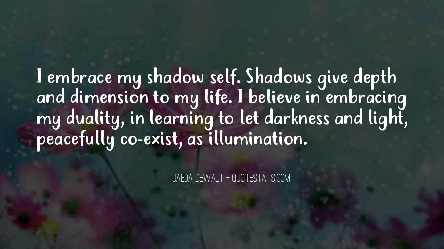Quotes About Embracing The Darkness #481715