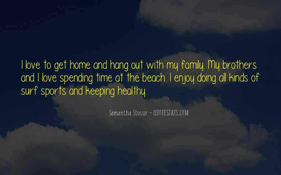 Quotes About Family Love And Time #251897