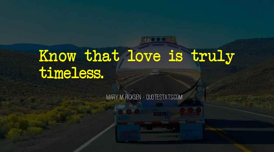 Quotes About Love Is Timeless #600107