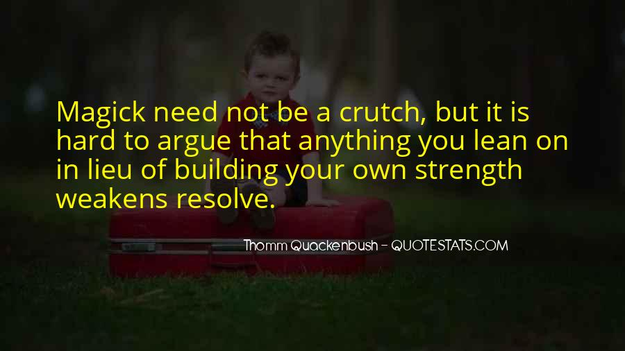 Quotes About Building Strength #1505614