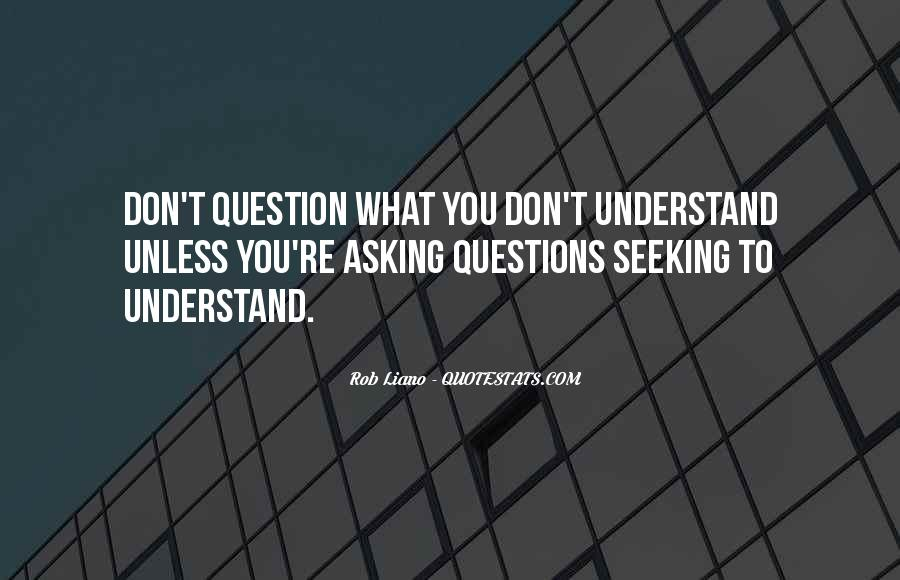 Quotes About Seeking Understanding #1452575