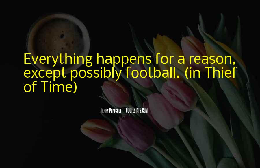 Quotes About Whatever Happens For A Reason #12619